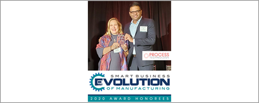 Process Technology named 2020 smart business: evolution in manufacturing award honoree!